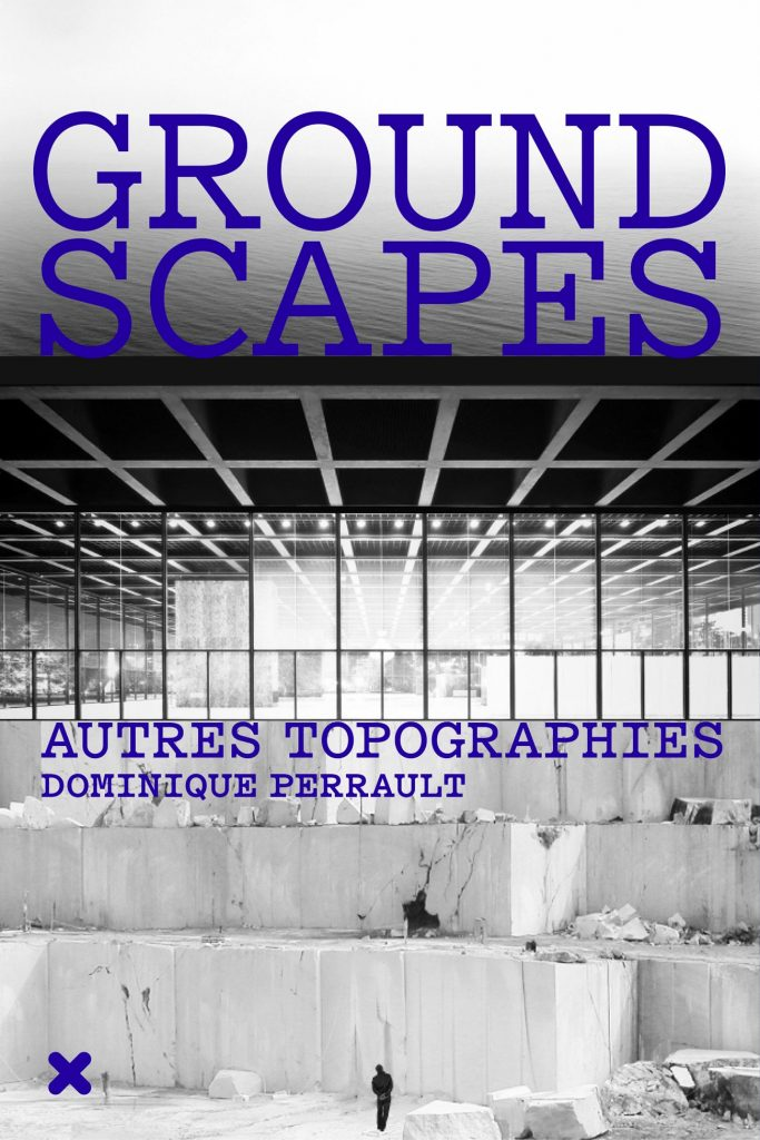 Groundscapes Dominique Perrault