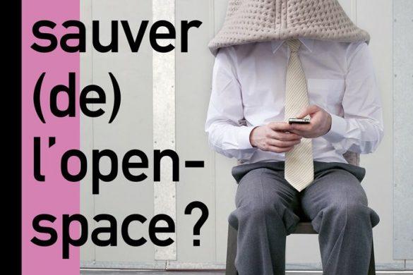 openspace 585x390 - Comment (se) sauver (de) l'open-space, ce dispositif de contrôle ?