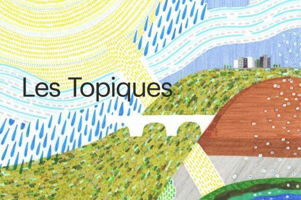 Topiques 585x390 - Topiques, l'utopie concrète à réaction poétique