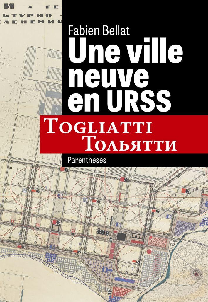 ville neuve - Togliatti, un destin urbain russe