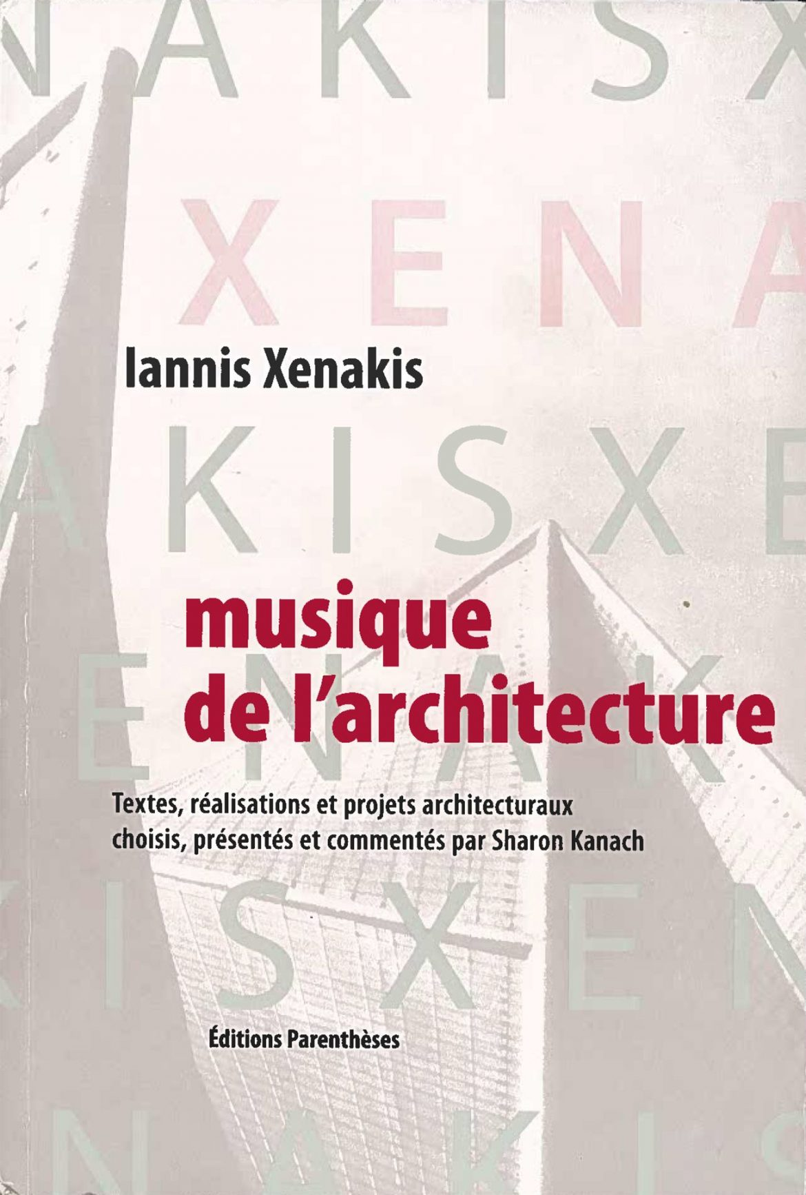 xenakis couv 1170x1734 - Iannis Xenakis, de la spatialisation de la musique à la musicalisation de l'espace